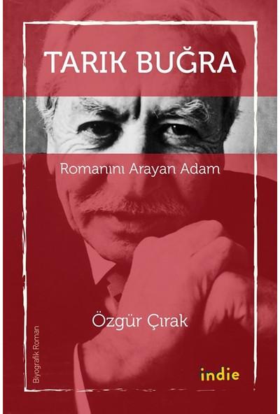 Tarık Buğra:Romanını Arayan Adam