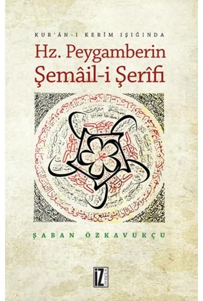 Kur'an-ı Kerim Işığında Hz. Peygamberin Şemail-İ Şerîfi