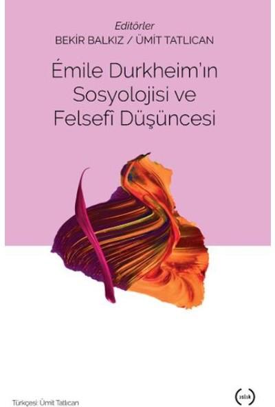 Emile Durkheim'in Sosyolojisi Ve Felsefi Düşüncesi
