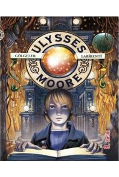 Ulysses Moore 9 Gölgeler Labirenti Sc - Pierdomenico Baccalario
