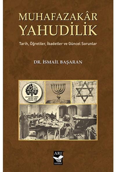 Muhafazakar Yahudilik[Tarih, Öğretiler, İbadetler Ve Güncel Sorunlar]