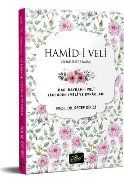 Hamid-i Veli (Somuncu Baba) Hacı Bayram-I Veli Taceddin-İ Veli Ve Evradları