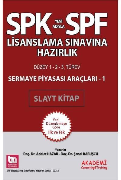 SPK SPF Lisanslama Sermaye Piyasası Araçları-1 Slayt Kitap
