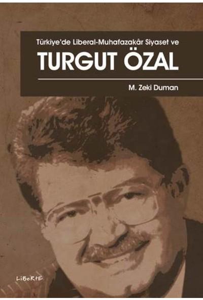 Türkiye'de Liberal-Muhafazakâr Siyaset Ve Turgut Özal