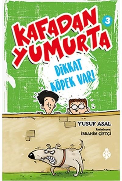 Kafadan Yumurta 3:Dikkat Köpek Var!