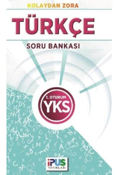 İpus Yks Türkçe Soru Bankası (Kolaydan Zora) 1. Oturum