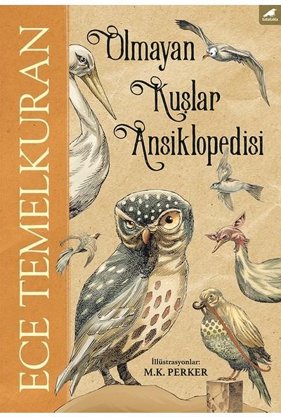 Olmayan Kuşlar Ansiklopedisi - Ece Temelkuran