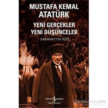 Mustafa Kemal Atatürk Yeni Gerçekler Yeni Fiyatı