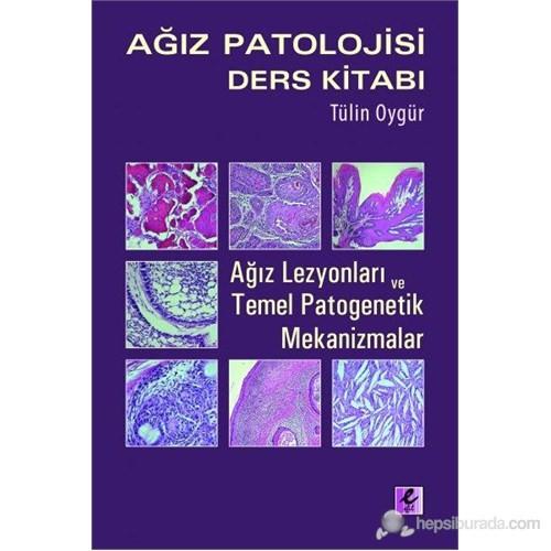 Ağız Patolojisi Ders Kitabı - (Ağız Lezyonları ve Temel Patogenetik Mekanizmalar)