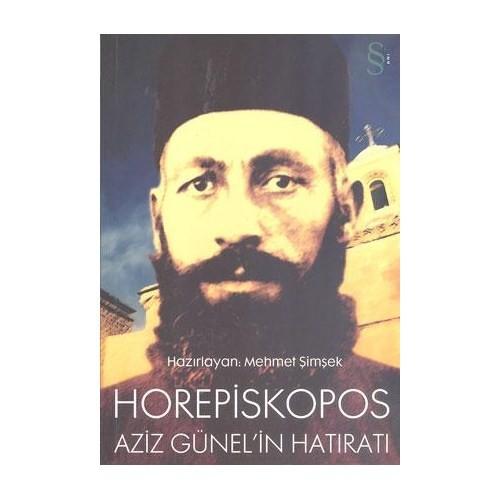 Horepiskopos - Aziz Günel'in Hatıratı