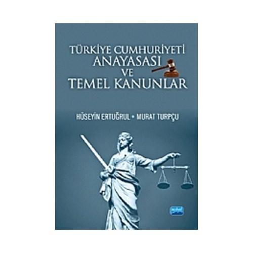 Türkiye Cumhuriyeti Anayasası ve Temel Kanunlar - Murat Turpçu