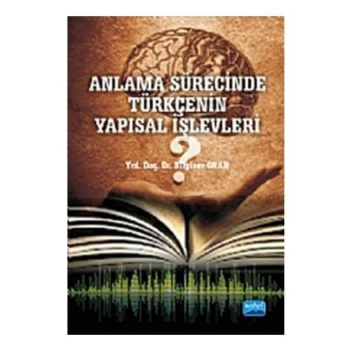 Anlama Sürecinde Türkçenin Yapısal İşlevleri