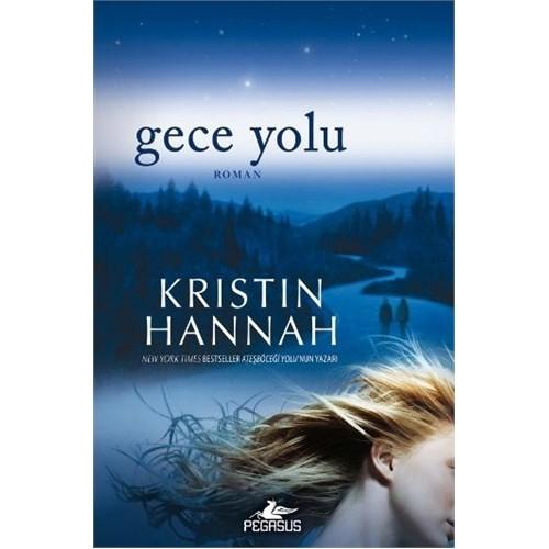 Gece Yolu - Kristin Hannah