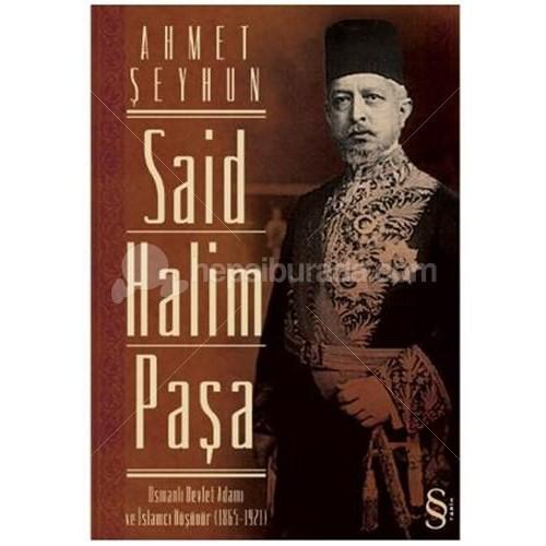 Said Halim Paşa - Osmanlı Devleti Adamı ve İslamcı Düşünür (1865-1921)