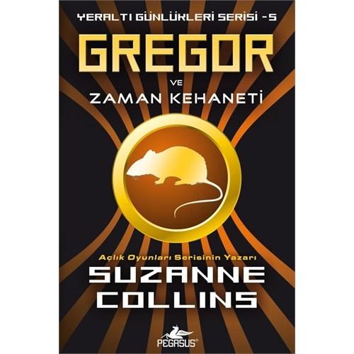 Gregor ve Zaman Kehaneti Yeraltı Günlükleri Serisi 5 - Suzanne Collins
