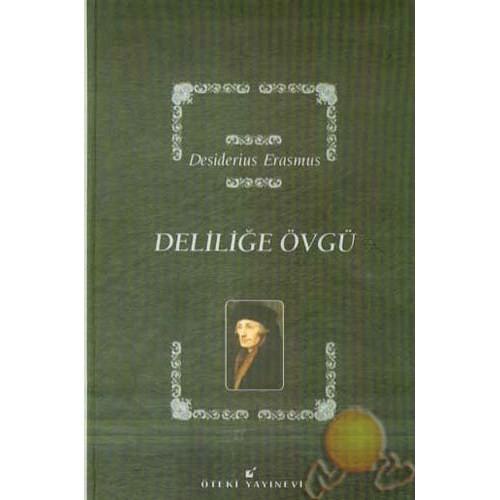 Deliliğe Övgü - Desiderius Erasmus