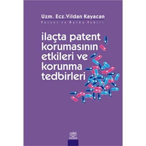 İlaçta Patent Korumasının Etkileri Ve Korunma Tedbirleri