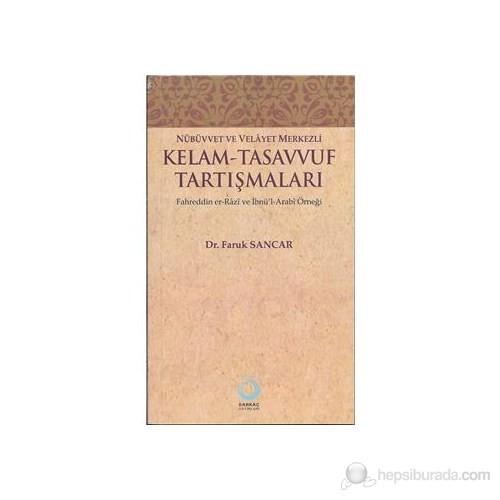 Nübüvvet ve Velayet Merkezli Kelam - Tasavvuf Tartışmaları (Fahreddin Er-Razi ve İbnü'l-Arabi Örneğ