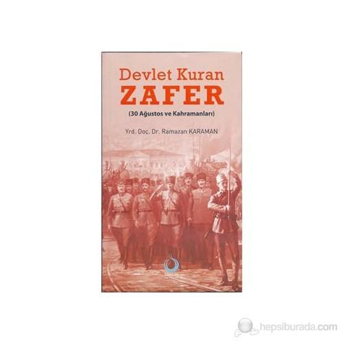 Devlet Kuran Zafer - (30 Ağustos ve Kahramanları)