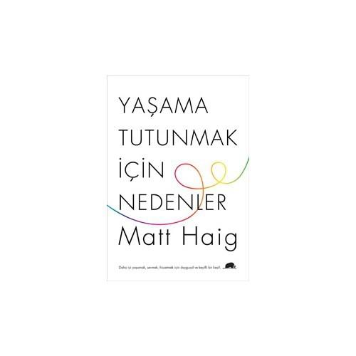 Yaşama Tutunmak İçin Nedenler - Matt Haig