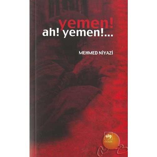 Yemen! Ah! Yemen!...