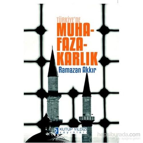 Türkiyede Muhafazakarlık