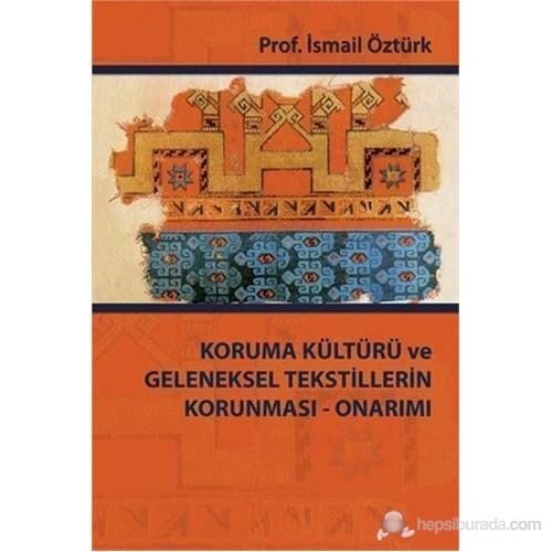 Koruma Kültürü Ve Geleneksel Tekstillerin Korunması-İsmail Öztürk