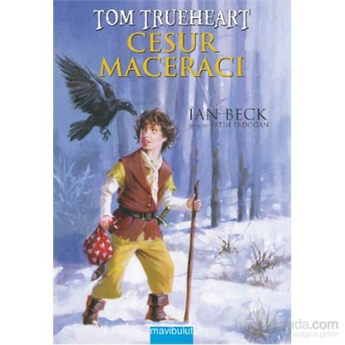 Cesur Maceracı Tom Trueheart