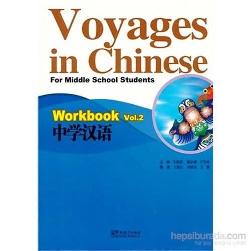 Voyages İn Chinese 2 Workbook +Mp3 Cd (Gençler İçin Çince Alıştırma Kitabı+ Mp3 Cd)-Li Xiaoqi