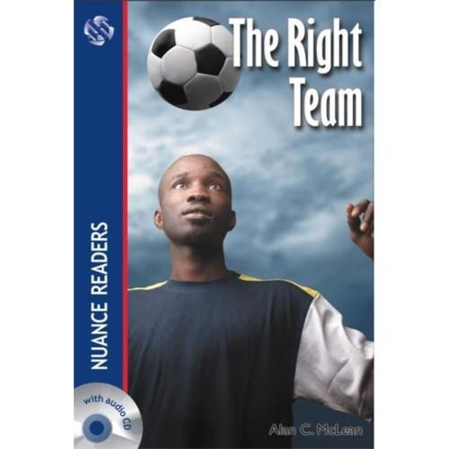The Right Team +CD (Nuance Readers Level–1)