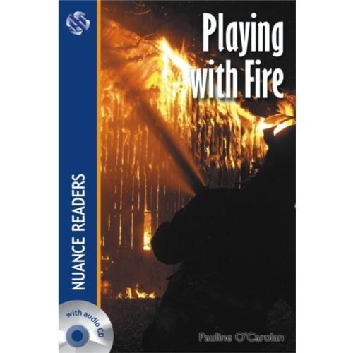 Playing with Fire +CD (Nuance Readers Level–2)