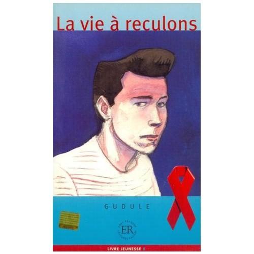 La Vie A Reculons (Niveau - 4) 1200 Mots