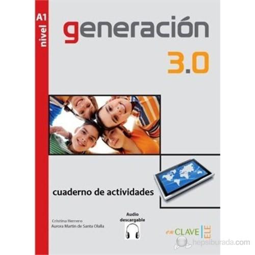 Generación 3.0 A1 Cuaderno de actividades (Çalışma Kitabı) İspanyolca Temel Seviye