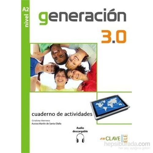 Generación 3.0 A2 Cuaderno de actividades (Çalışma Kitabı) İspanyolca Orta-alt Seviye