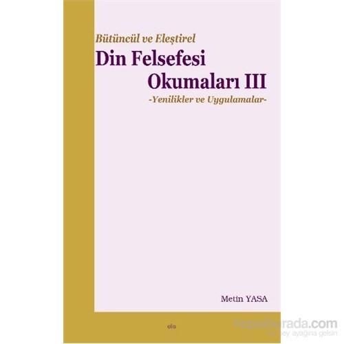 Bütüncül ve Eleştirel Din Felsefesi Okumaları III
