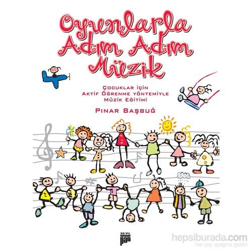 Oyunlarla Adım Adım Müzik Çocuklar İçin Aktif Öğrenme Yöntemiyle Müzik Eğitimi