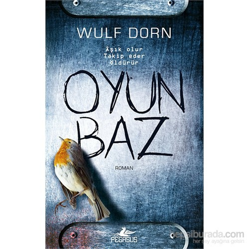 Oyunbaz - Wulf Dorn