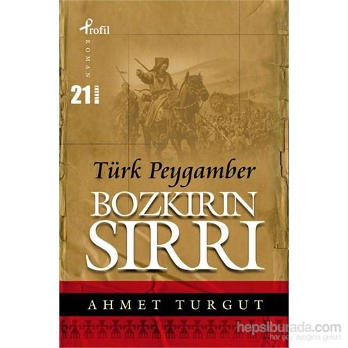 Bozkırın Sırrı Türk Peygamber - Ahmet Turgut