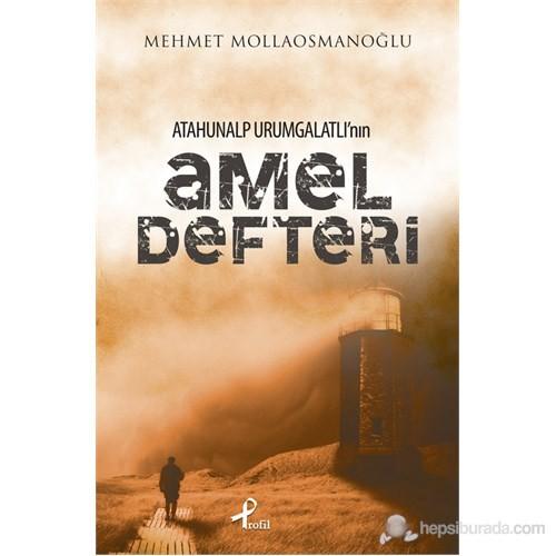 Atahunalp Urumgatlı'Nın Amel Defteri-Mehmet Mollaosmanoğlu