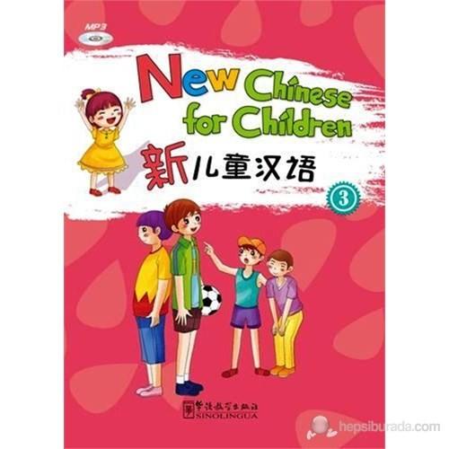 New Chinese for Children 3 +MP3 CD (Çocuklar için Çince)