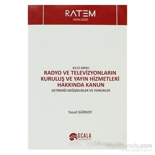 6112 Sayılı Radyo Ve Televizyonların Kuruluş Ve Yayın Hizmetleri Hakkında Kanun