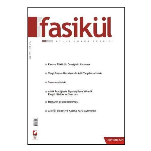 Fasikül Aylık Hukuk Dergisi Yıl: 1 Sayı: 1 Aralık 2009