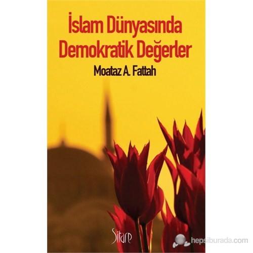 İslam Dünyasında Demokratik Değerler-Moataz A. Fattah