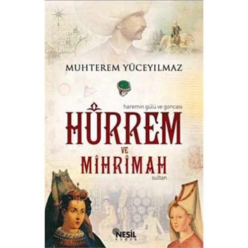 Hürrem ve Mihrimah Sultan - Haremin Gülü ve Goncası