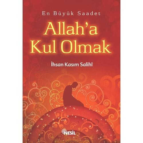 ALLAH`A KUL OLMAK