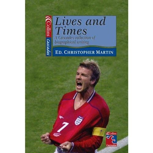 Lives and Times –A Collection of Biographical Writing (Collins Readers)