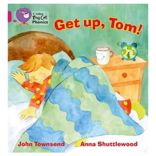 Get Up, Tom (Big Cat Phonics-1B Pink)