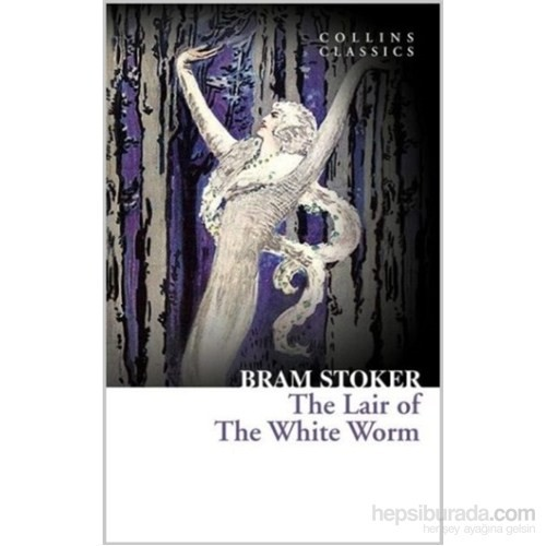 The Lair Of The White Worm (Collins Classics)-Bram Stoker