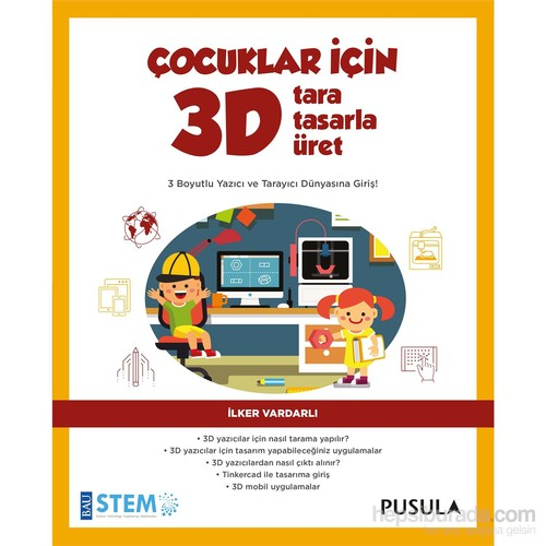 Çocuklar İçin 3D Tara, Tasarla, Üret