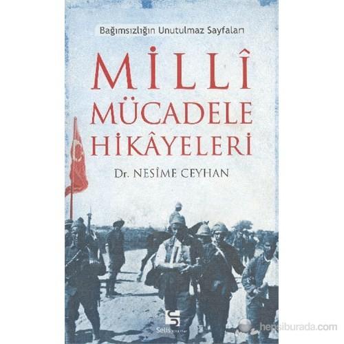 Milli Mücadele Hikayeleri - (Bağımsızlığın Unutulmaz Sayfaları)